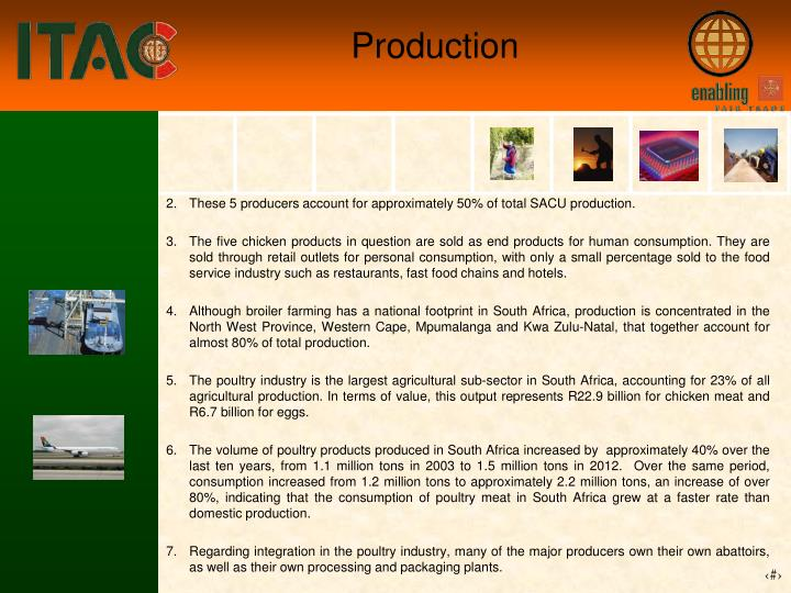 These 5 producers account for approximately 50% of total SACU production.