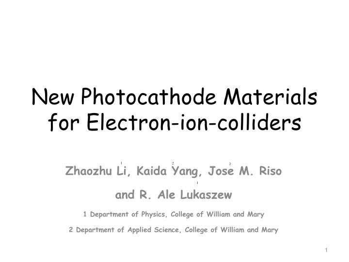 New photocathode materials for electron ion colliders