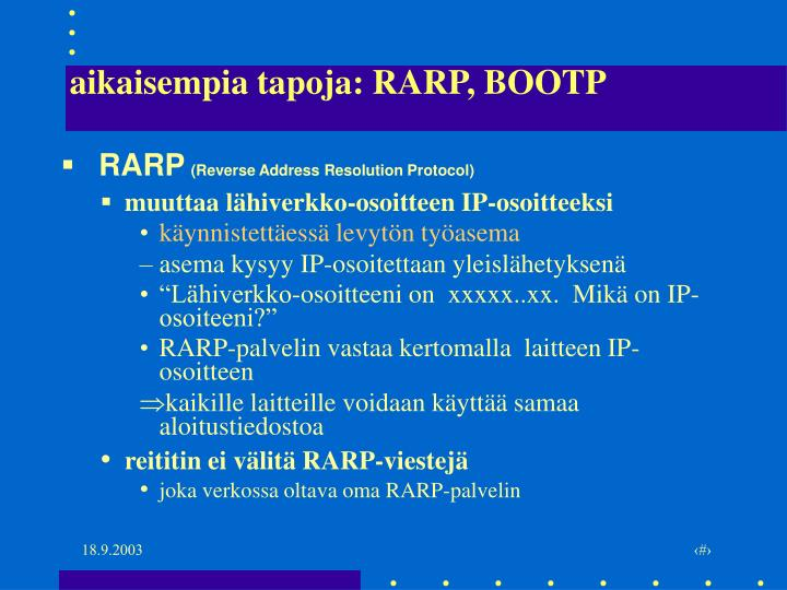 aikaisempia tapoja: RARP, BOOTP