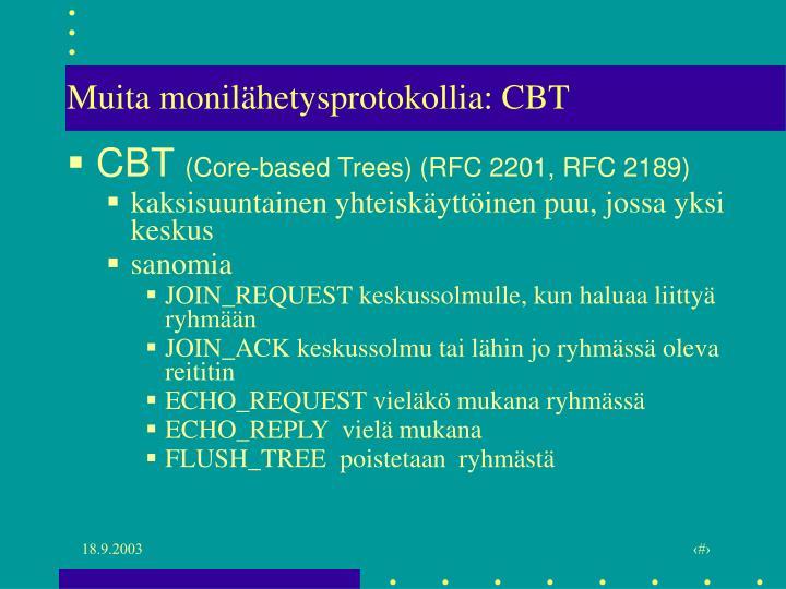 Muita monilähetysprotokollia: CBT