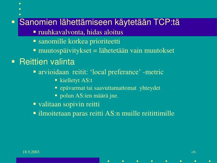 Sanomien lähettämiseen käytetään TCP:tä