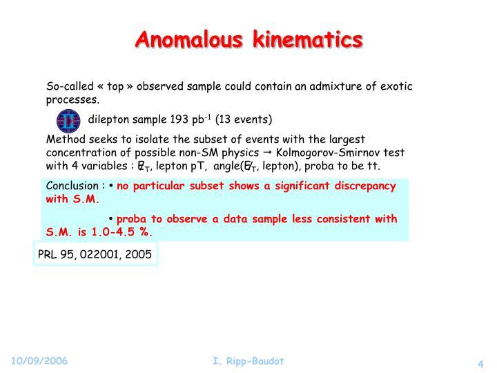 Anomalous kinematics