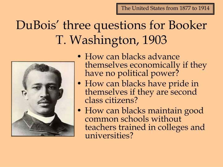 DuBois' three questions for Booker T. Washington, 1903