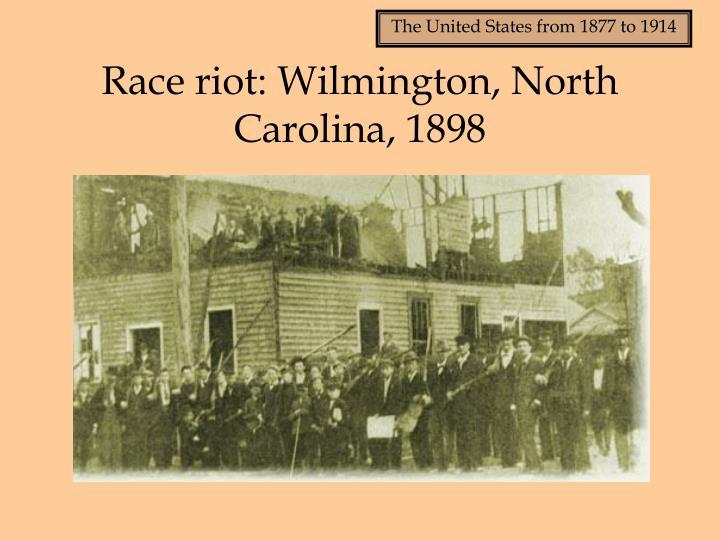 Race riot: Wilmington, North Carolina, 1898