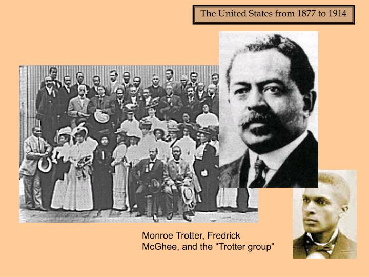 """Monroe Trotter, Fredrick McGhee, and the """"Trotter group"""""""