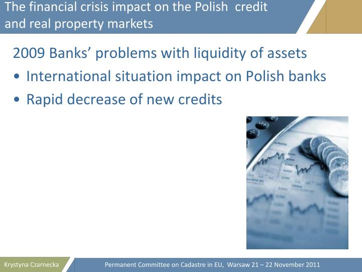 The financial crisis impact on the Polish  credit and real property markets