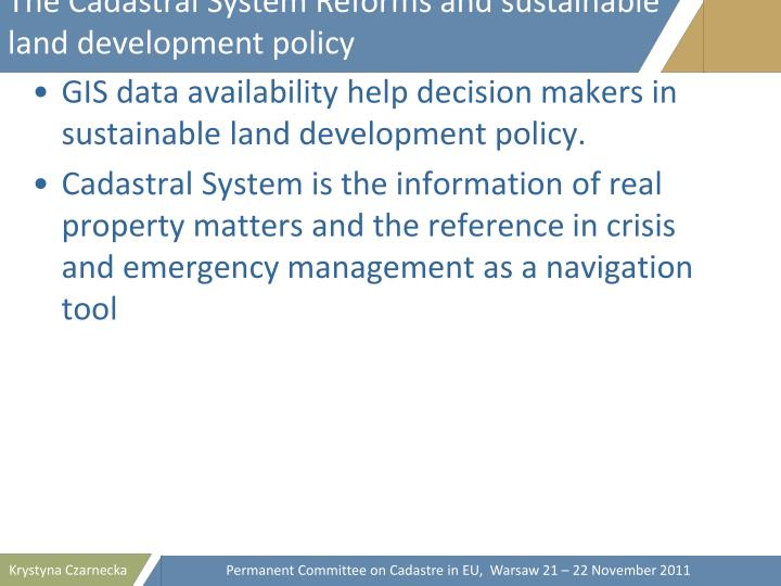 The Cadastral System Reforms and sustainable  land development policy