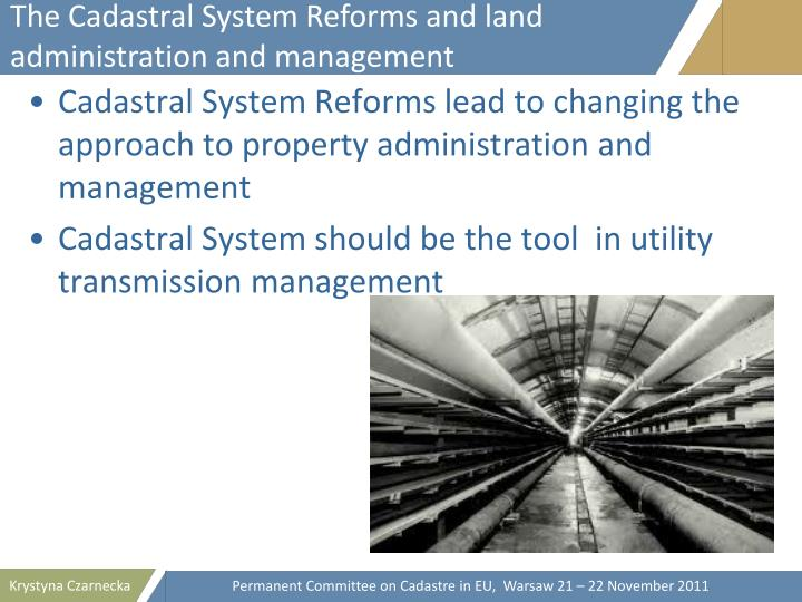 The Cadastral System Reforms and land administration and management