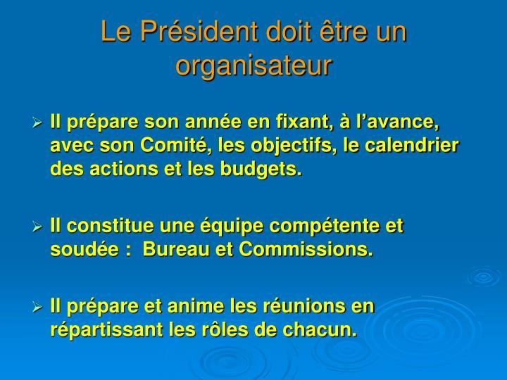 Le Président doit être un organisateur
