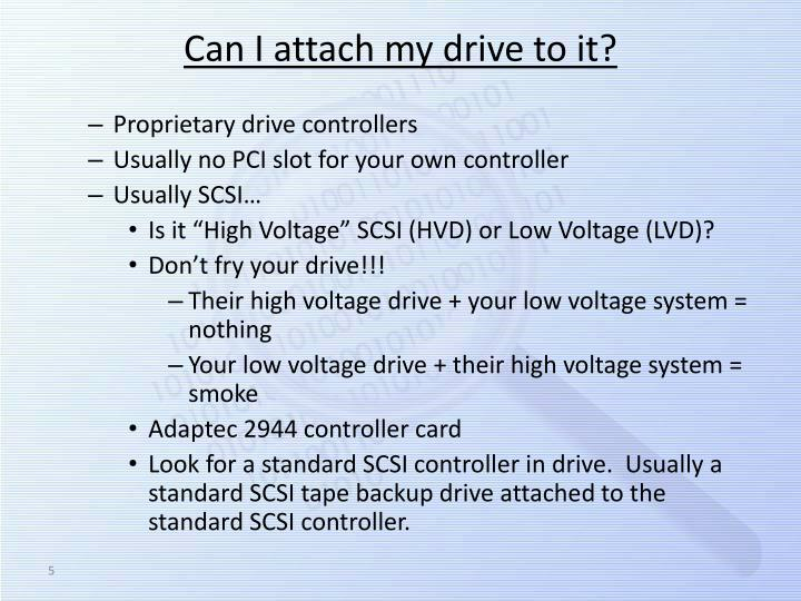 Can I attach my drive to it?