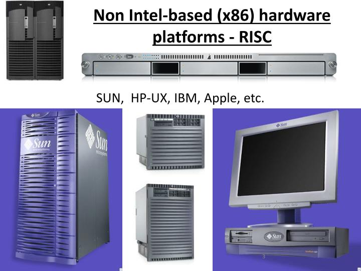 Non Intel-based (x86) hardware platforms - RISC