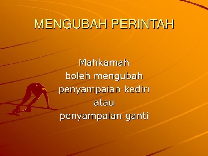 MENGUBAH PERINTAH