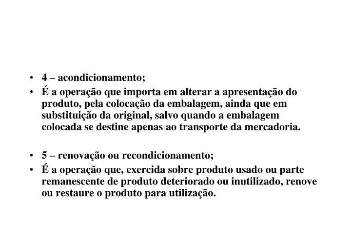 4 – acondicionamento;