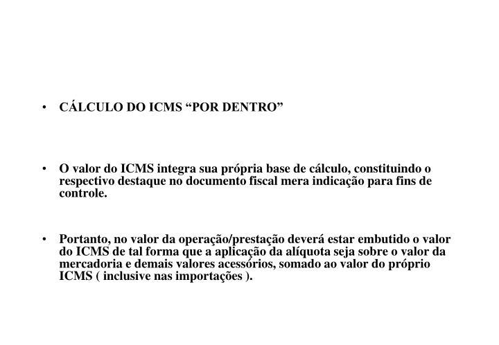 """CÁLCULO DO ICMS """"POR DENTRO"""""""