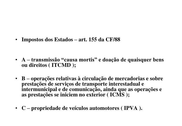Impostos dos Estados – art. 155 da CF/88