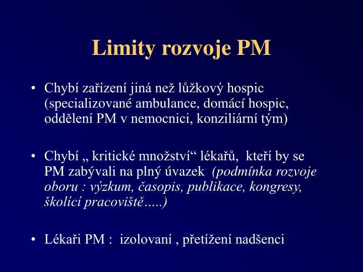 Limity rozvoje PM