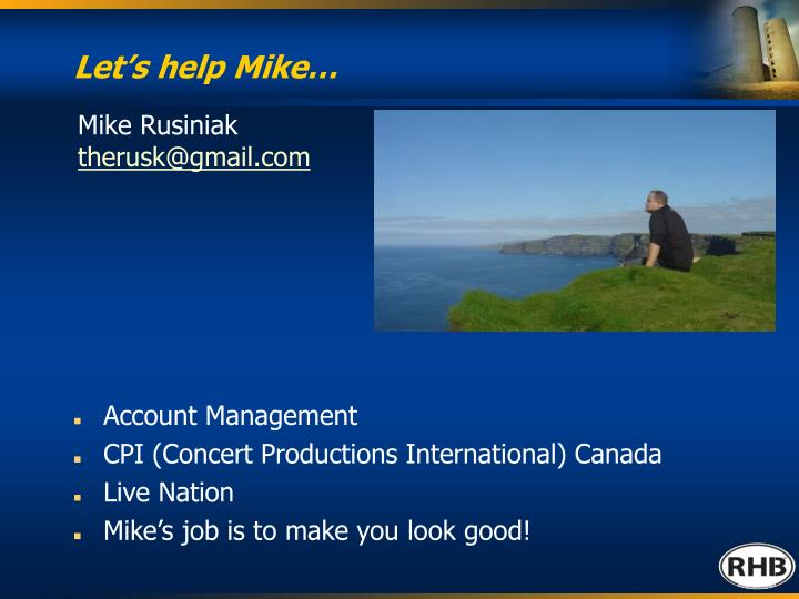 Let's help Mike…