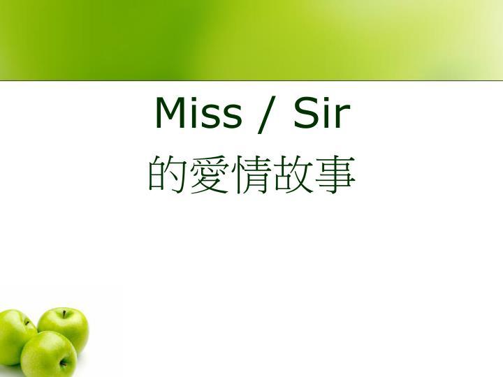 Miss / Sir