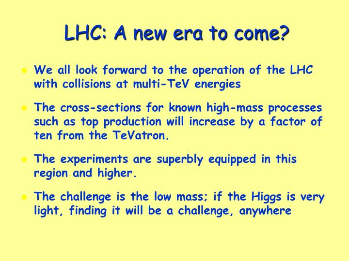 LHC: A new era to come?