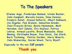 to the speakers