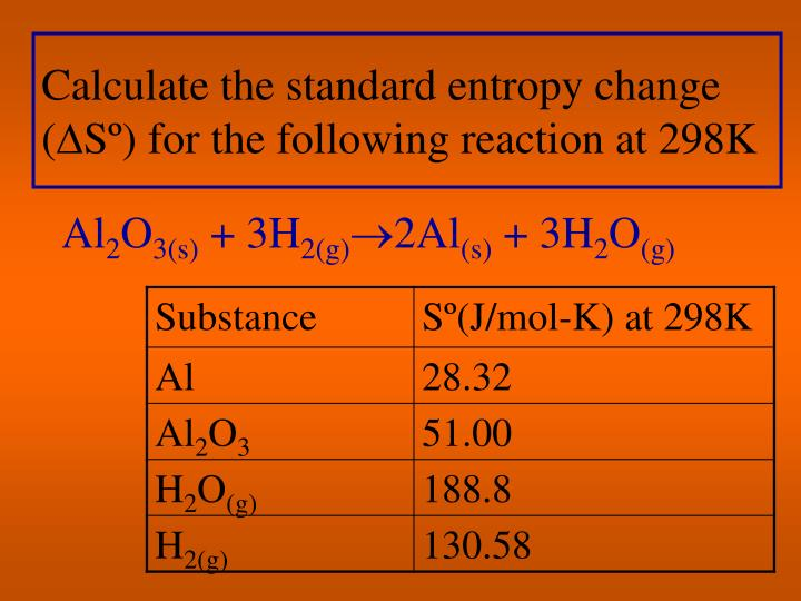 Calculate the standard entropy change (