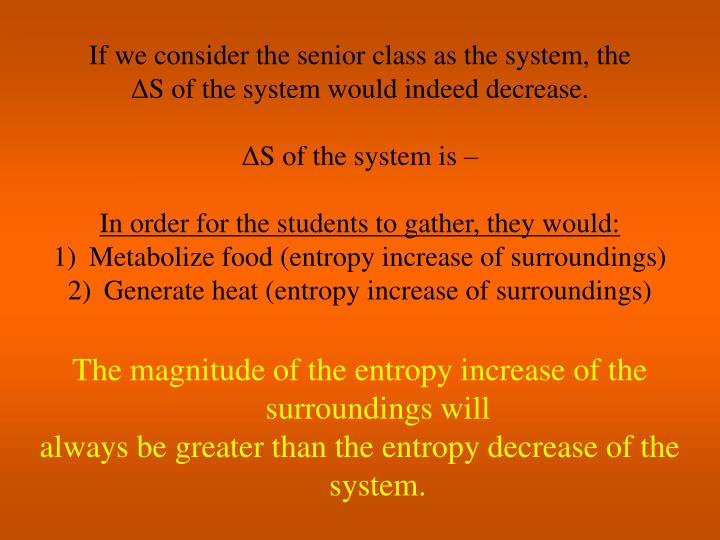 If we consider the senior class as the system, the