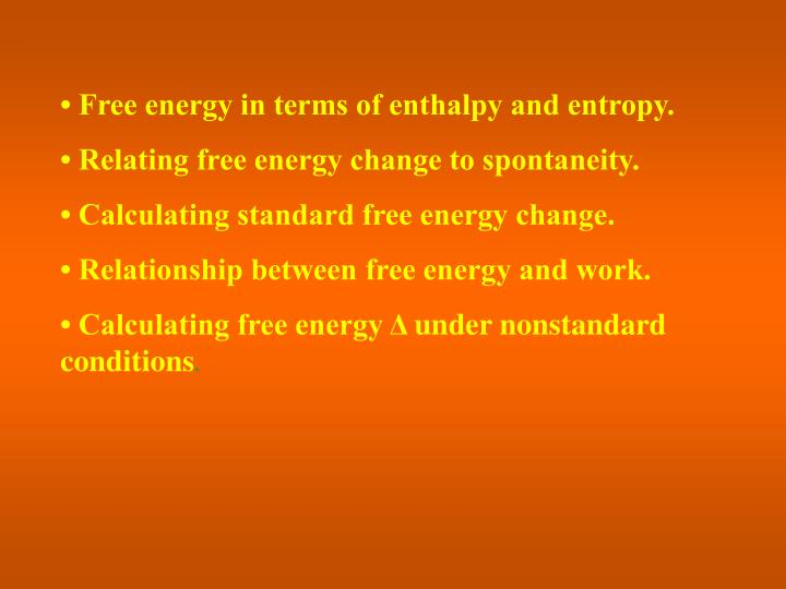 • Free energy in terms of enthalpy and entropy.