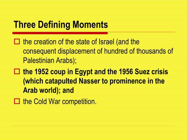 Three Defining Moments