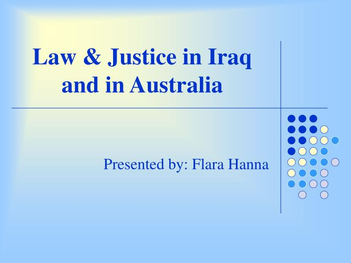 Law justice in iraq and in australia