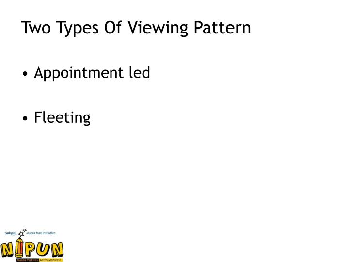 Two Types Of Viewing Pattern