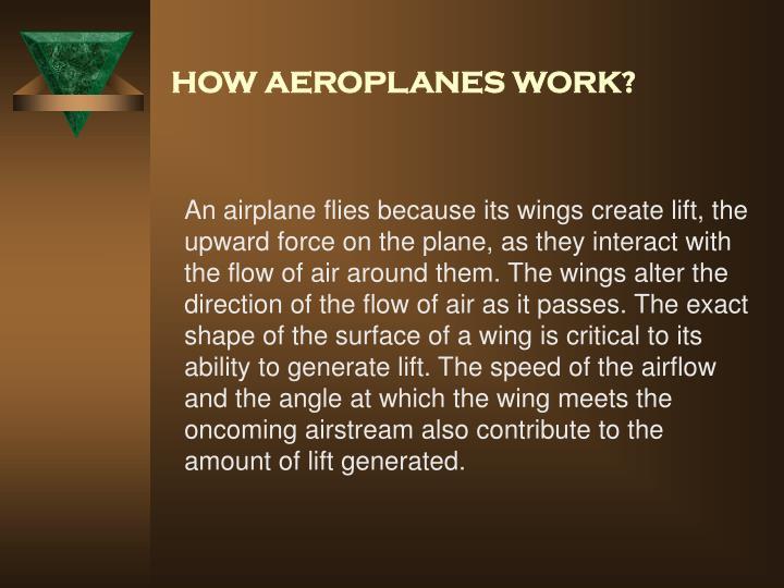HOW AEROPLANES WORK?
