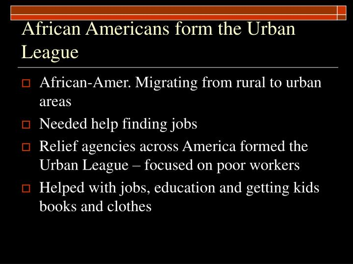 African Americans form the Urban League
