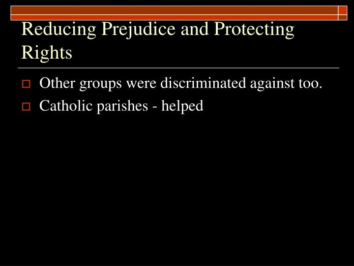 Reducing Prejudice and Protecting Rights