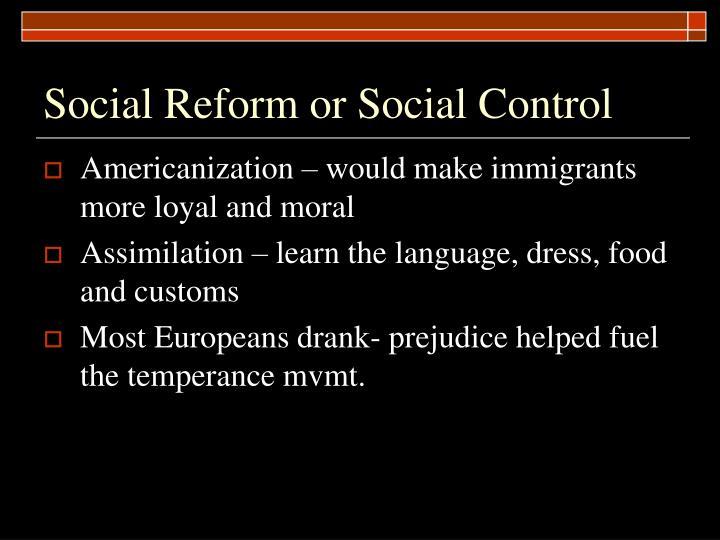 Social Reform or Social Control