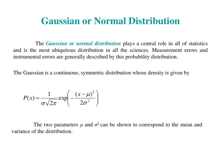 Gaussian or Normal Distribution