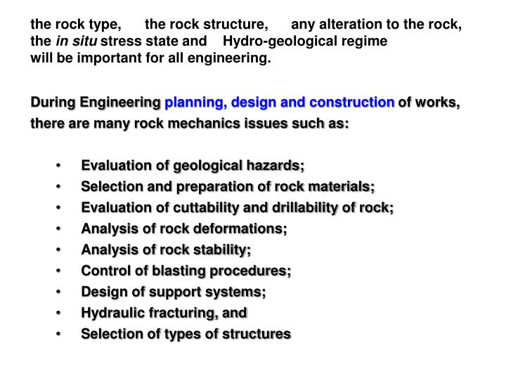 the rock type,      the rock structure,      any alteration to the rock,