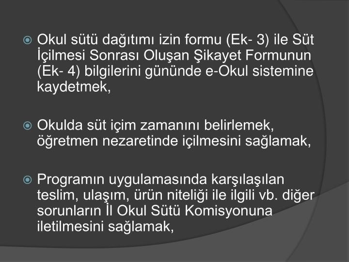 Okul st datm izin formu (Ek- 3) ile St ilmesi Sonras Oluan ikayet Formunun (Ek- 4) bilgilerini gnnde e-Okul sistemine kaydetmek,