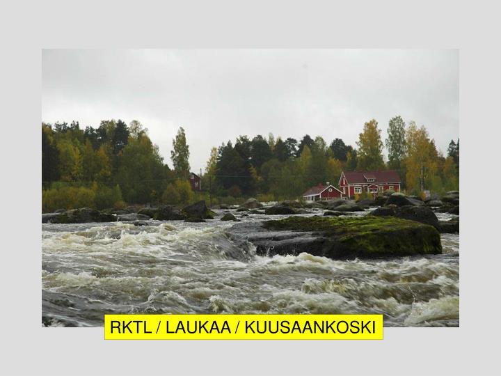 RKTL / LAUKAA / KUUSAANKOSKI