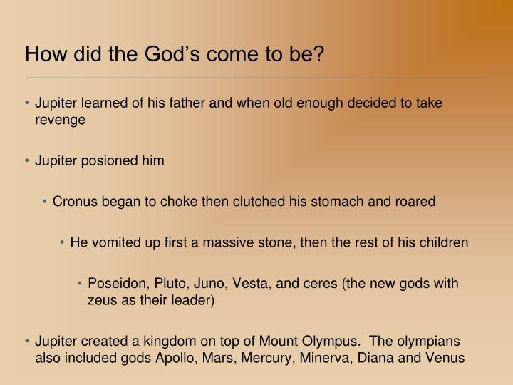 How did the God's come to be?