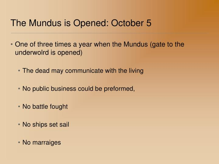 The Mundus is Opened: October 5