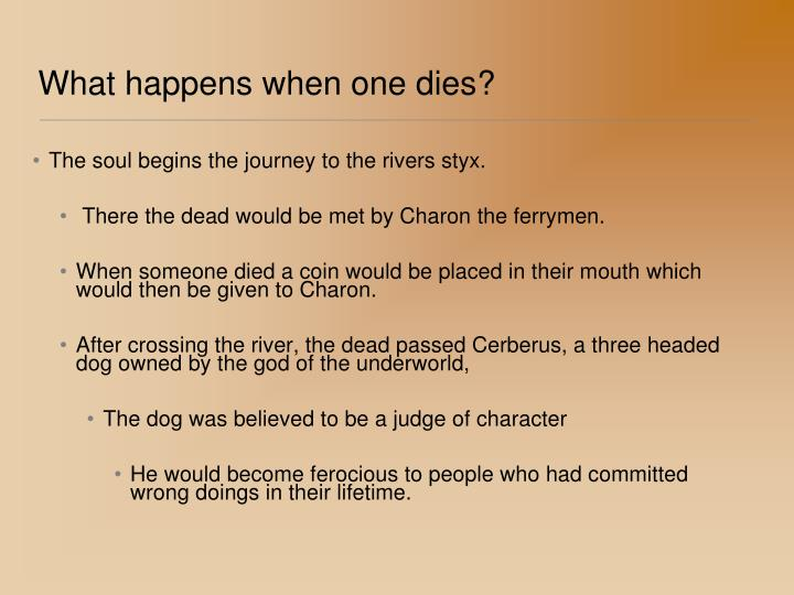 What happens when one dies?