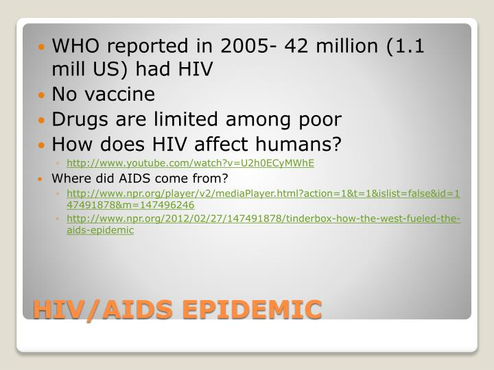 WHO reported in 2005- 42 million (1.1 mill US) had HIV