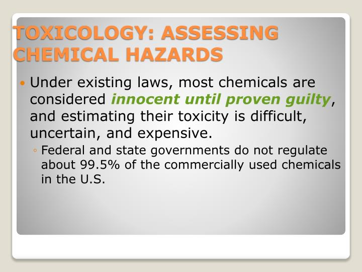 Under existing laws, most chemicals are considered