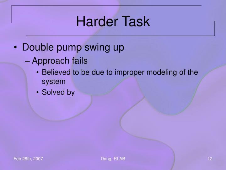 Harder Task