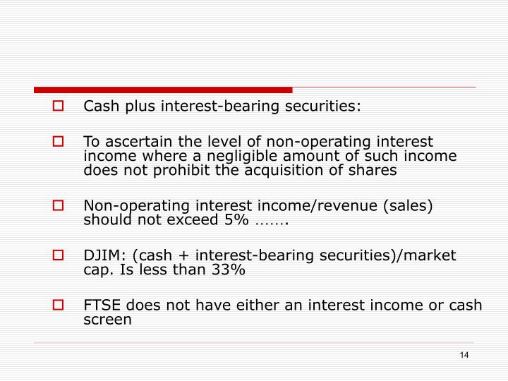 Cash plus interest-bearing securities: