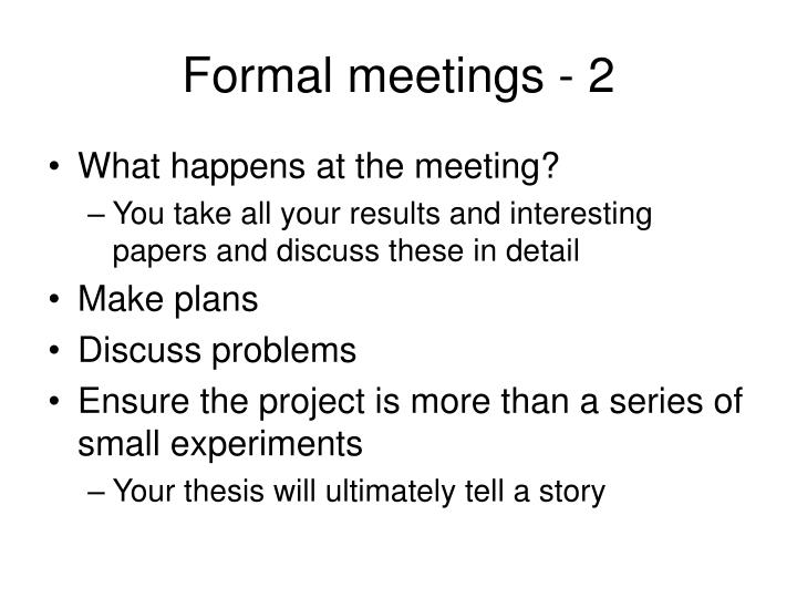 Formal meetings - 2