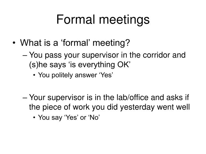 Formal meetings