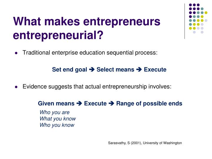 What makes entrepreneurs entrepreneurial?