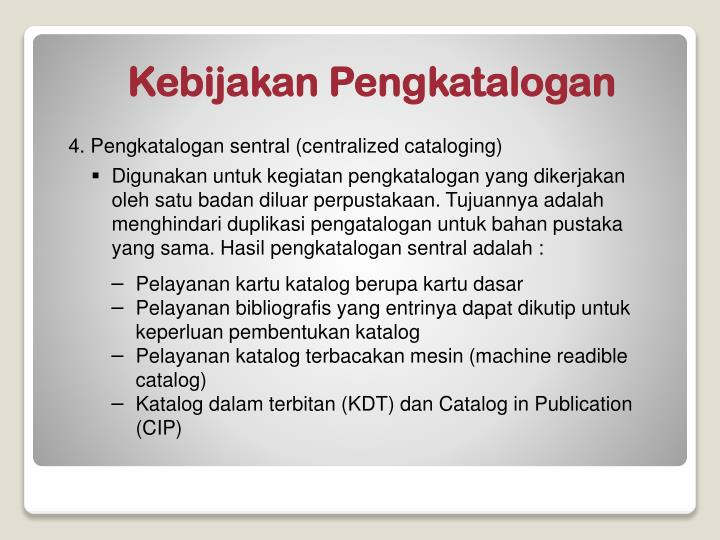 4. Pengkatalogan sentral (centralized cataloging)