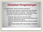 kebijakan pengkatalogan3